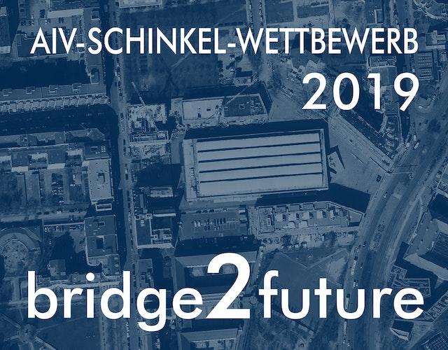 AIV-Schinkel-Wettbewerb 2019: bridge2future -  DAS NEUE WISSENSQUARTIER AM HALLESCHEN TOR